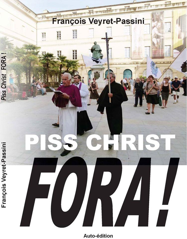 Piss Christ Fora-François Veyret-Passini