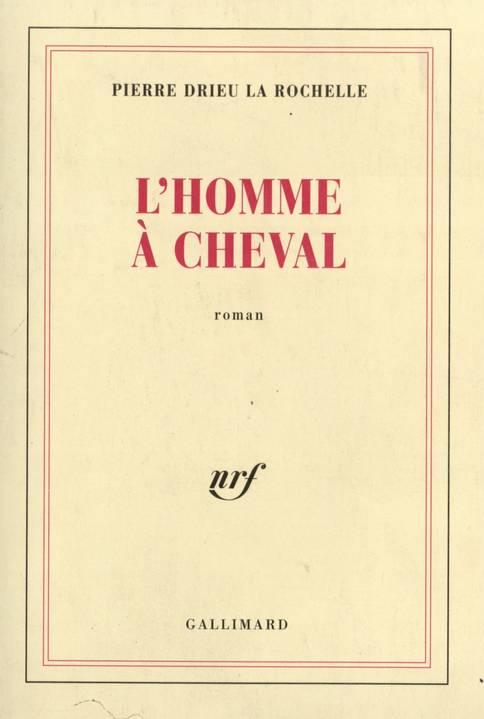 L'homme à cheval - gallimard 1943 - Pierre Drieu la Rochelle-