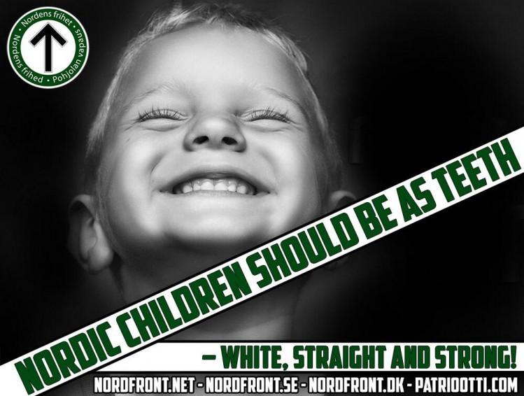 """Visuel du mouvement Nordfront : """"Les enfants nordiques devraient être comme les dents : blancs, forts et droits."""""""