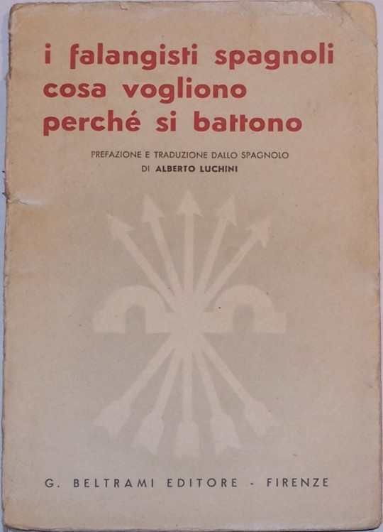 Alberto Luchini, I Falangisti spagnoli, Beltrami, Firenze, Florence, 1936