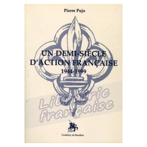 un-demi-siecle-d-action-francaise-pierre-pujo