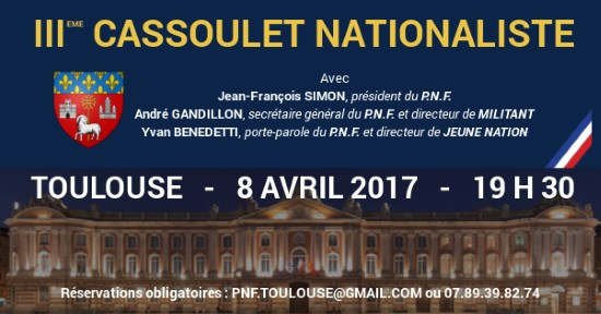 8 AVRIL 2017 – TOULOUSE – IIIème CASSOULET NATIONALISTE