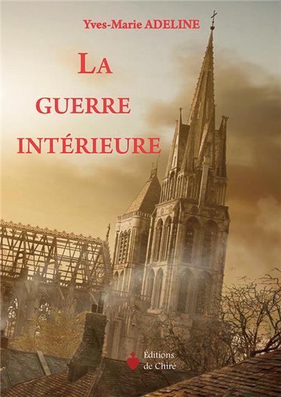 Nouveauté : La guerre intérieure  –  Yves-Marie Adeline