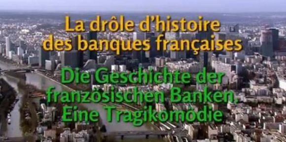 La drôle histoire des banques françaises
