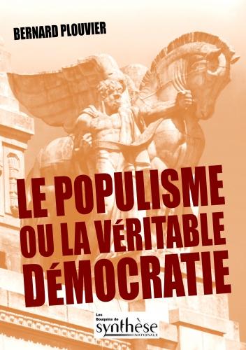 Le Populisme ou la véritable démocratie – Bernard Plouvier