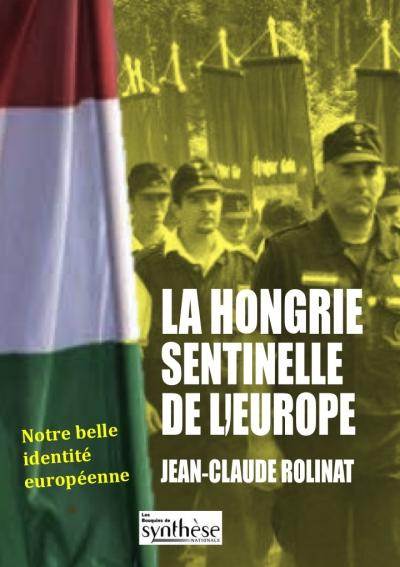 Nouveauté :  La Hongrie sentinelle de l'Europe – Jean-Claude Rolinat