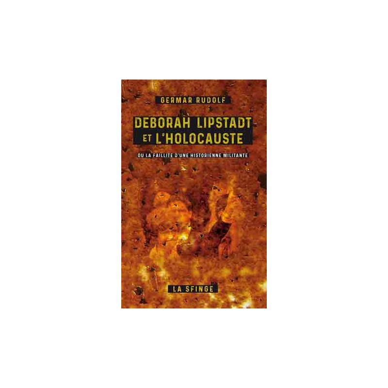Nouveauté : Deborah Lipstadt et l'Holocauste – Germar Rudolf