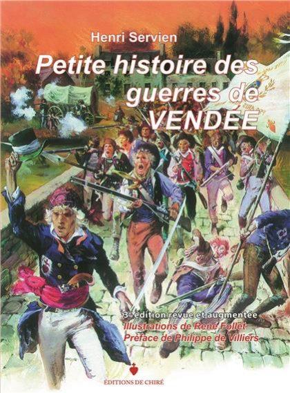 Petite histoire des guerres de Vendée  – Henri Servien