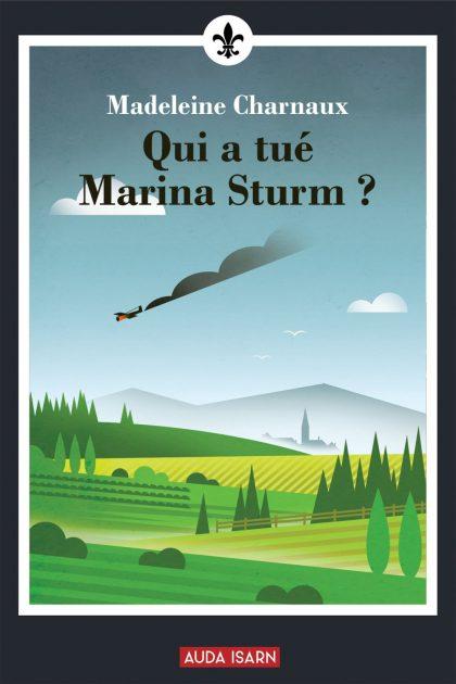 Nouveauté :  Qui a tué Marina Sturm ?   –  Madeleine Chamaux