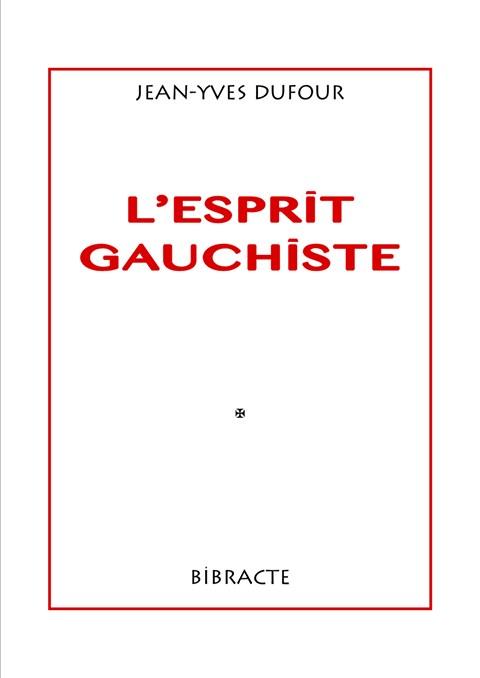 Nouveautés : L'esprit gauchiste – Jean-Yves Dufour