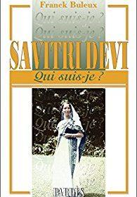 Nouveautés : Qui suis-je ? Savitri Devi – Franck Buleux