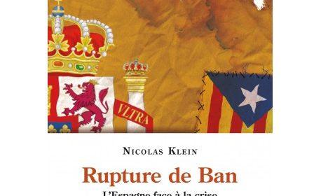 Nouveauté : Nicolas Klein – Rupture de ban. L'Espagne face à la crise