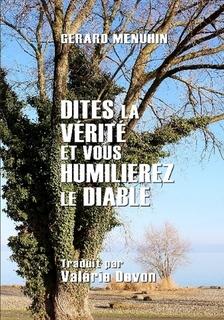 Nouveauté :  Dites la vérité et vous humilierez le diable – Gérard Menuhin