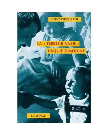 Lecture : La «Terreur nazie». Un Juif témoigne – Heinz Weichardt