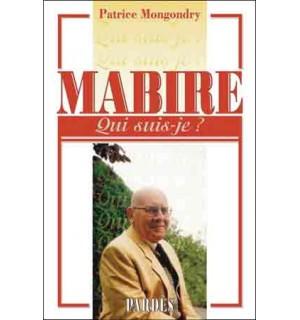Nouveauté : «Qui suis-je?» Mabire – Patrice Mongondry