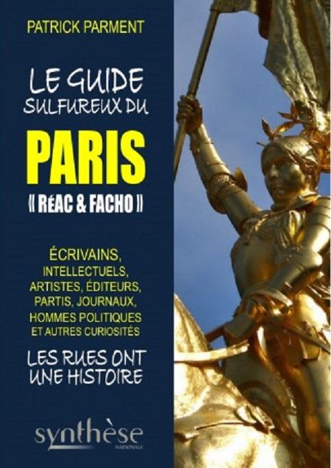 Nouveauté : Le guide sulfureux du Paris «réac et facho» – Patrick Parment
