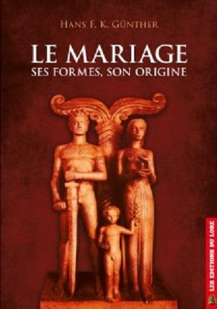 Nouveauté : Le Mariage : ses formes, son origine – Hans F.K. Günther