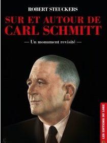 Nouveauté : Sur et autour de Carl Schmitt – Robert Steuckers