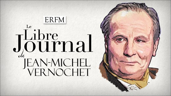 Le Libre Journal de Jean-Michel Vernochet n°17 – Christian Combaz (audio)