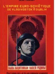 Nouveauté : L'Empire euro-soviétique de Vladivostok à Dublin - Jean Thiriart