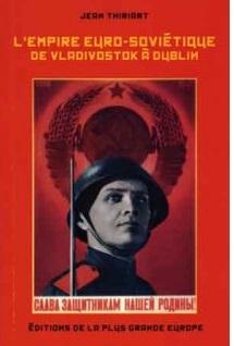 Nouveauté : L'Empire euro-soviétique de Vladivostok à Dublin – Jean Thiriart
