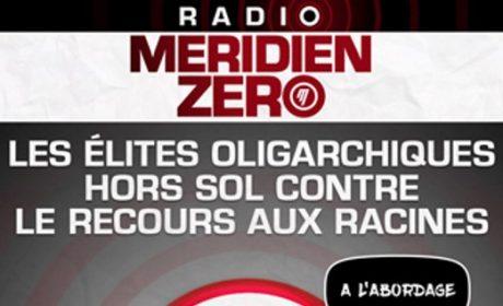 Méridien Zéro – Christian Combaz – Les élites oligarchiques contre nos racines européennes (audio