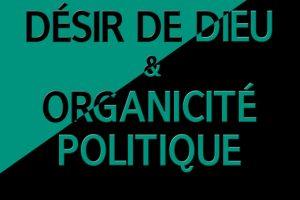 Nouveauté : Désir de Dieu et organicité politique - Joseph Mérel