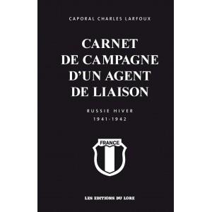 Nouveauté : Carnet de campagne d'un agent de liaison : Russie Hiver 1941-1942 – Charles Larfoux